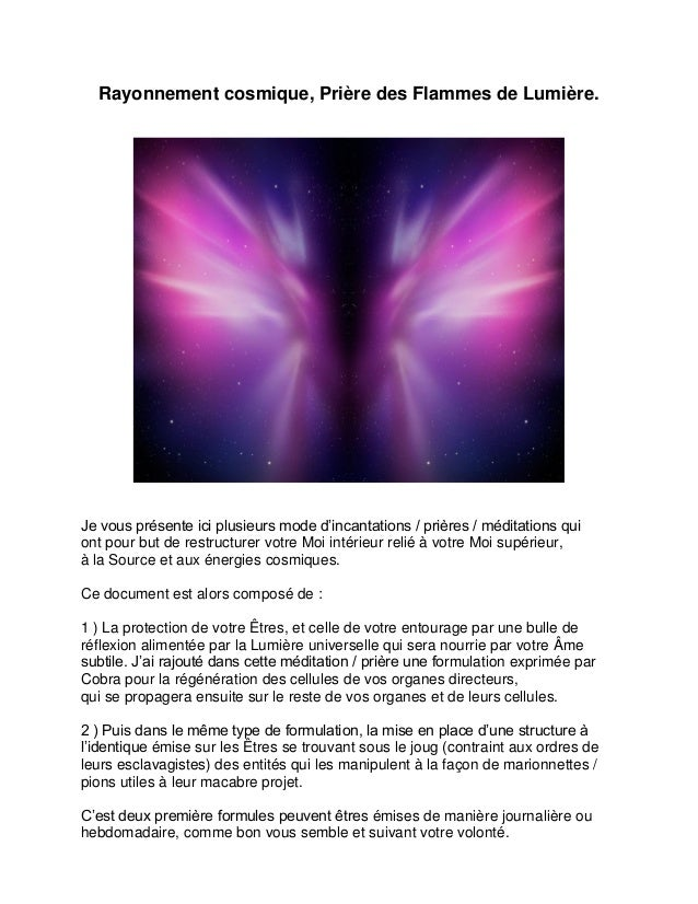 Rayonnement cosmique, Prière des Flammes de Lumière. Je vous présente ici plusieurs mode d'incantations / prières / médita...