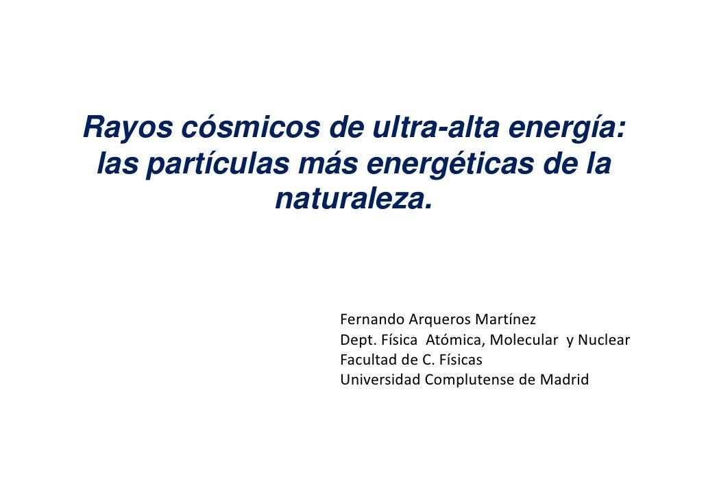 Rayos cósmicos de ultra-alta energía:  las partículas más energéticas de la               naturaleza.                    F...