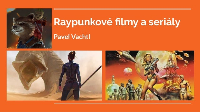 Raypunkové filmy a seriály Pavel Vachtl