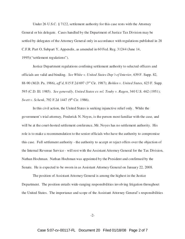 -2- Under 26 U.S.C. § 7122, settlement authority for this case rests with the Attorney General or his delegate. Cases hand...