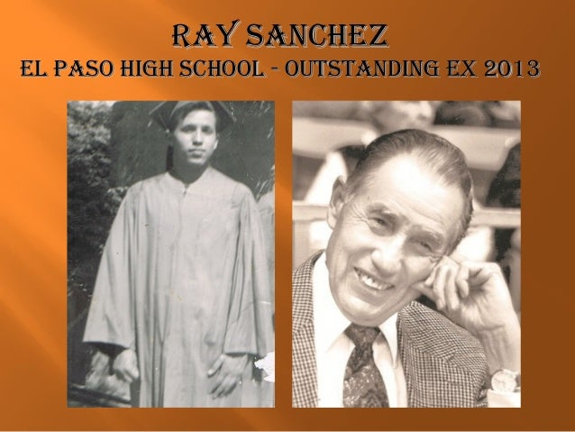 RAY SANCHEZRAY SANCHEZ EL PASo HigH SCHooL - outStANdiNg Ex 2013EL PASo HigH SCHooL - outStANdiNg Ex 2013