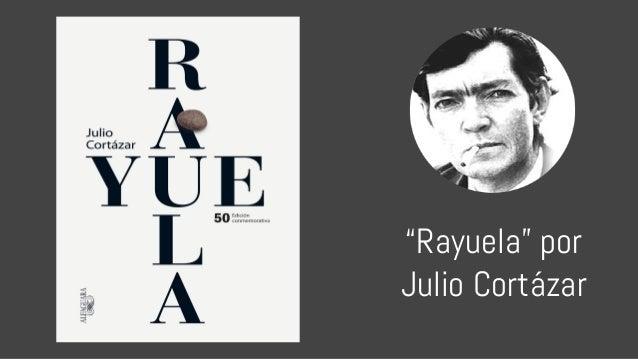 """""""Rayuela"""" por Julio Cortázar"""