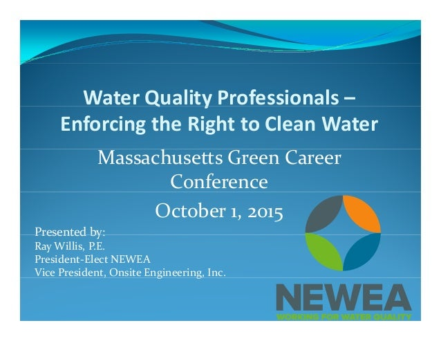 WaterQualityProfessionals–Q y EnforcingtheRighttoCleanWater MassachusettsGreenCareer Conference October1,2015...