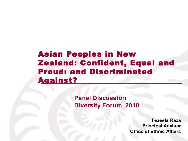 Fezeela Raza Principal Advisor Office of Ethnic Affairs Panel Discussion Diversity Forum, 2010 Asian Peoples in New Zealan...