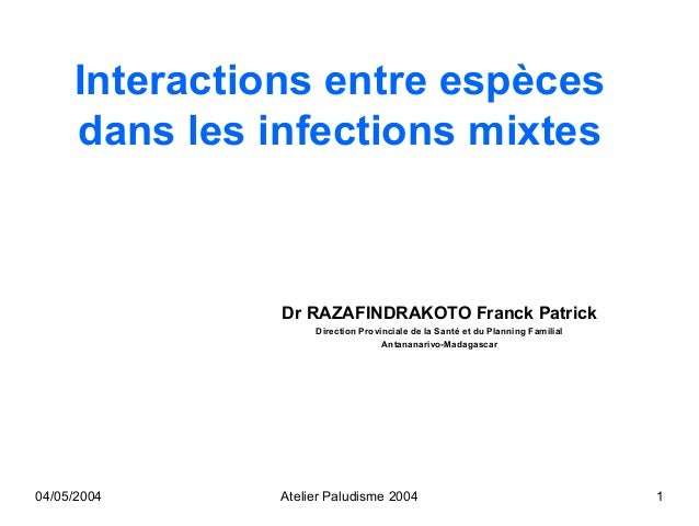 Interactions entre espèces     dans les infections mixtes               Dr RAZAFINDRAKOTO Franck Patrick                  ...