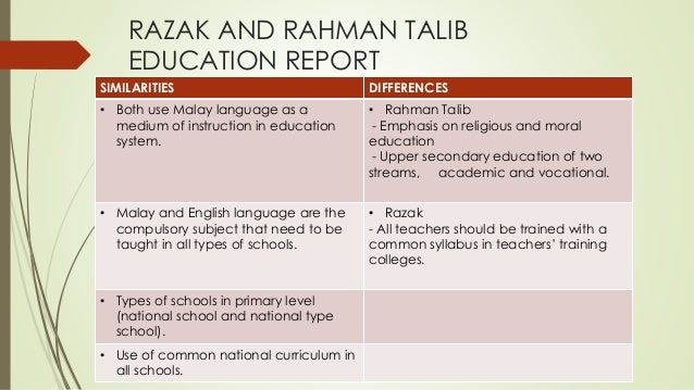rahman talib reports Razak report of 1956, the education act 1956 set the overall framework of the  and the rahman talib education report in 1961 have been to promote.