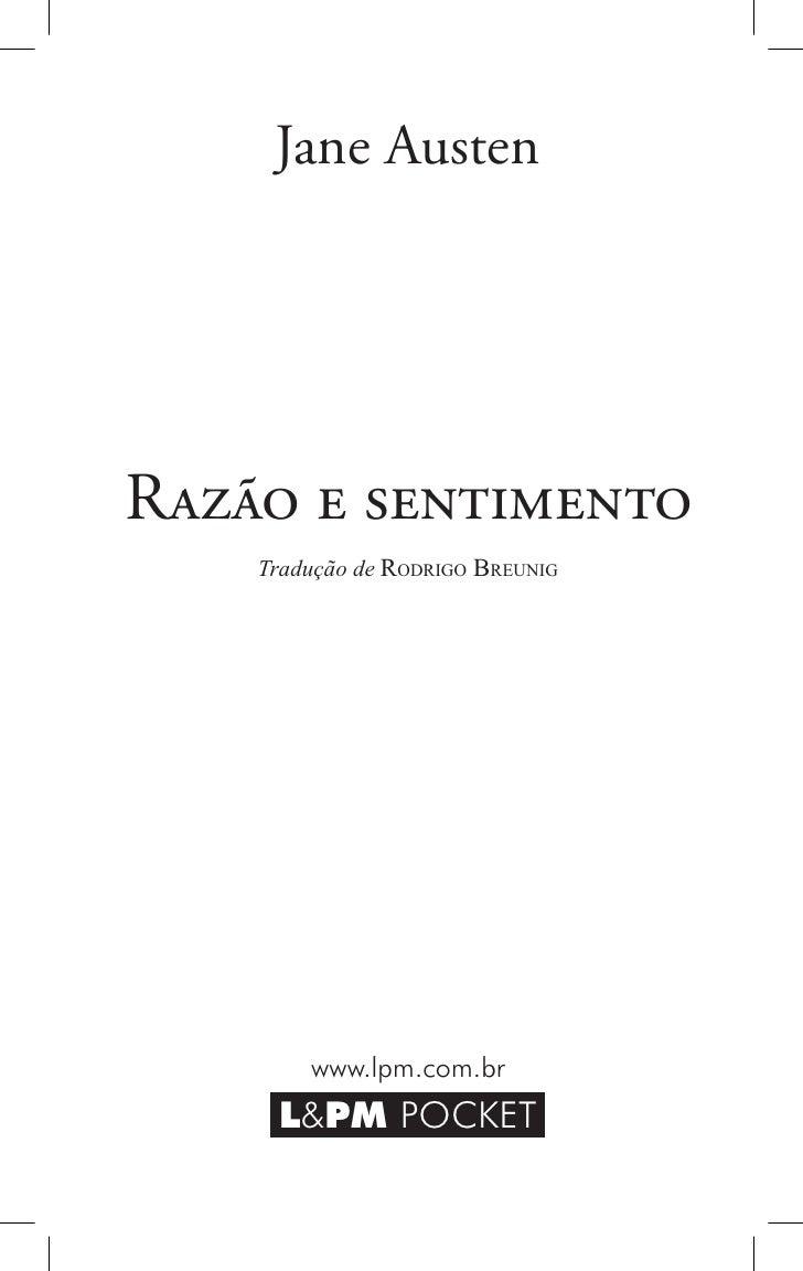 Jane AustenRazão e sentimento    Tradução de Rodrigo Breunig        www.lpm.com.br     L&PM POCKET                 3