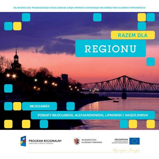 Najważniejsze przedsięwzięcia realizowane dzięki wsparciu samorządu województwa kujawsko-pomorskiego                      ...