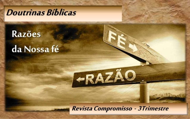 RevistaCompromisso - 3Trimestre DoutrinasBíblicas Razões da Nossafé