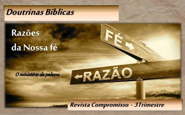 RevistaCompromisso - 3Trimestre DoutrinasBíblicas Razões da Nossafé O ministérioda palavra