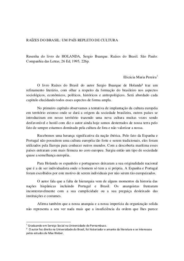 RAÍZES DO BRASIL: UM PAÍS REPLETO DE CULTURA  Resenha do livro de HOLANDA, Sergio Buarque. Raízes do Brasil. São Paulo: Co...