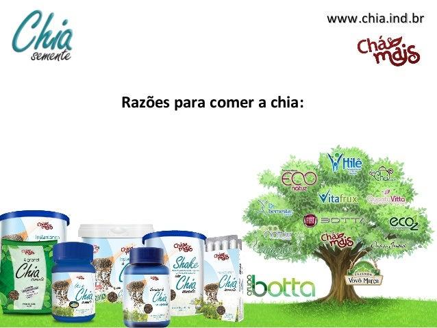 www.chia.ind.brwww.chia.ind.brRazões para comer a chia: