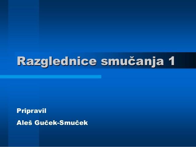 Razglednice smučanja 1 Pripravil Aleš Guček-Smuček