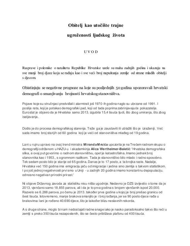 Obitelj kao utočište trajne ugroženosti ljudskog života U V O D Rasprave i polemike o natalitetu Republike Hrvatske uzele ...
