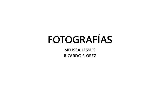 FOTOGRAFÍAS MELISSA LESMES RICARDO FLOREZ