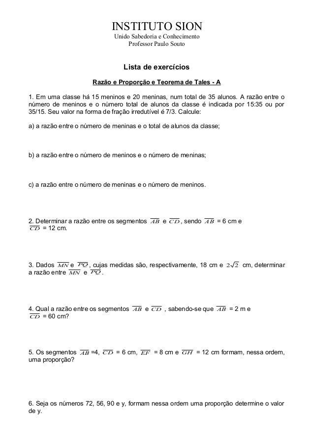 INSTITUTO SION Unido Sabedoria e Conhecimento Professor Paulo Souto Lista de exercícios Razão e Proporção e Teorema de Tal...