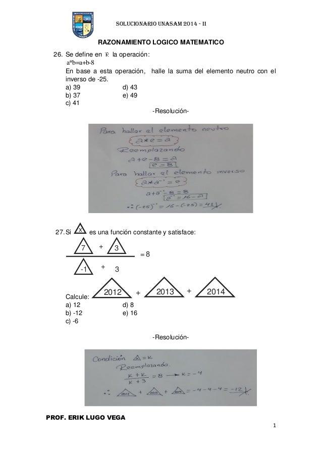 SOLUCIONARIO UNASAM 2014 - II PROF. ERIK LUGO VEGA 1 RAZONAMIENTO LOGICO MATEMATICO 26. Se define en la operación: a*b=a+b...