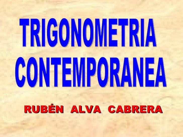 RUBÉN  ALVA  CABRERA TRIGONOMETRIA CONTEMPORANEA