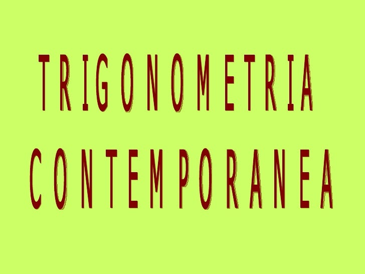 TRIGONOMETRIA CONTEMPORANEA