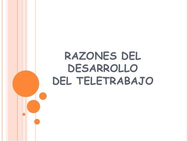 RAZONES DEL DESARROLLO DEL TELETRABAJO