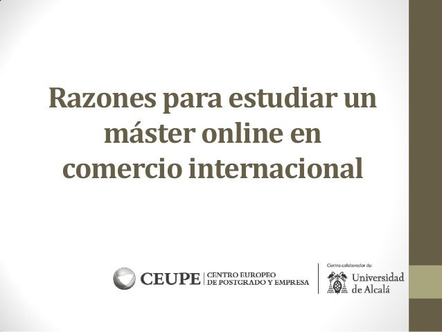 Razones para estudiar un máster online en comercio internacional