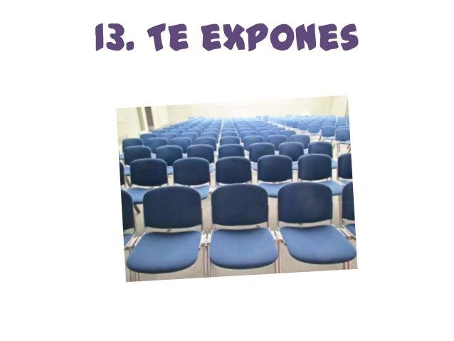 13. Te expones