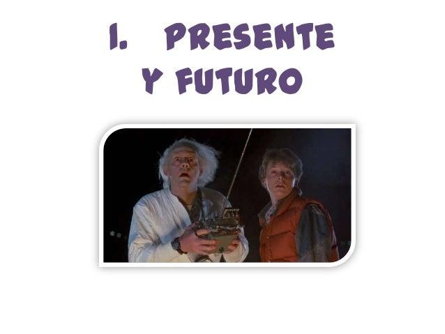1. Presente y futuro