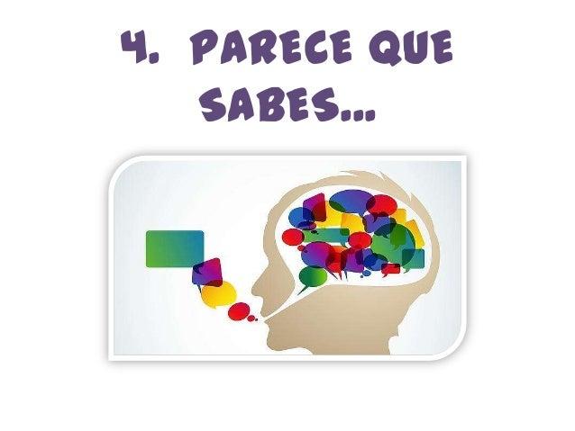 4. PARECE QUE SABES...