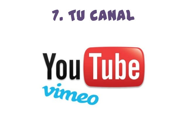 7. Tu canal