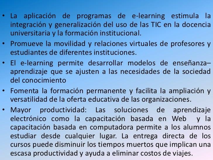 La aplicación de programas de e-learning estimula la integración y generalización del uso de las TIC en la docencia univer...