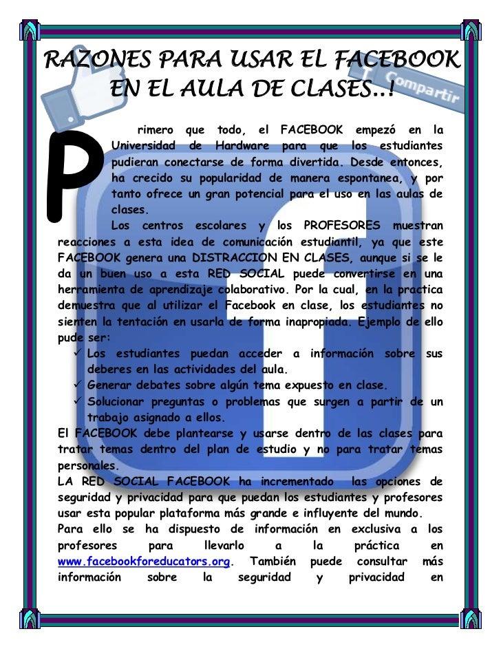 RAZONES PARA USAR EL FACEBOOK    EN EL AULA DE CLASES..!P                rimero que todo, el FACEBOOK empezó en la        ...