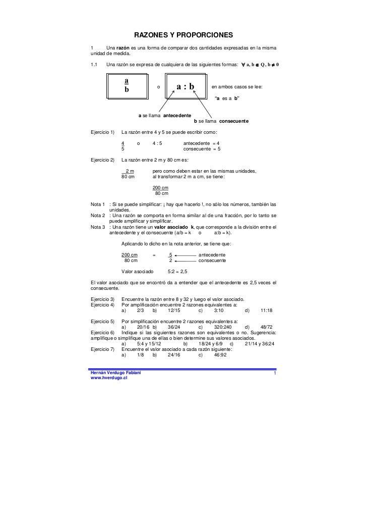 RAZONES Y PROPORCIONES 1      Una razón es una forma de comparar dos cantidades expresadas en la misma unidad de medida.  ...