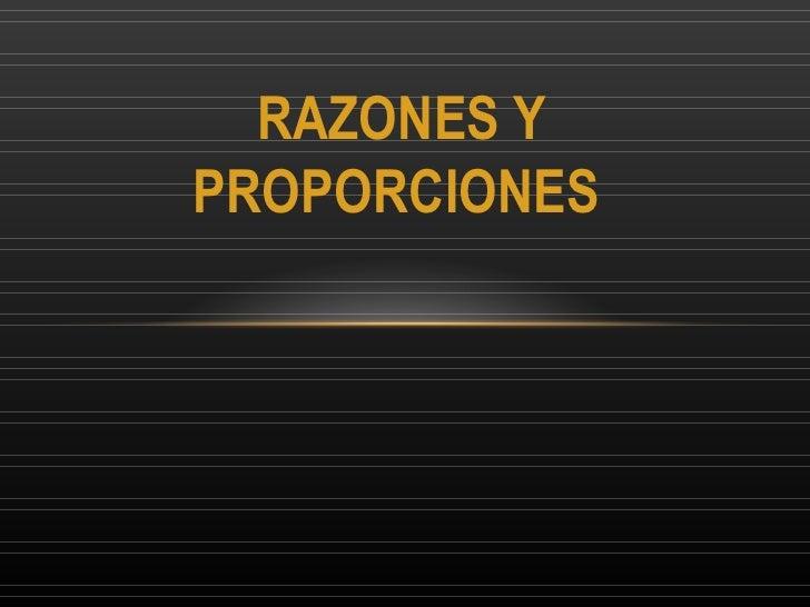 RAZONES YPROPORCIONES