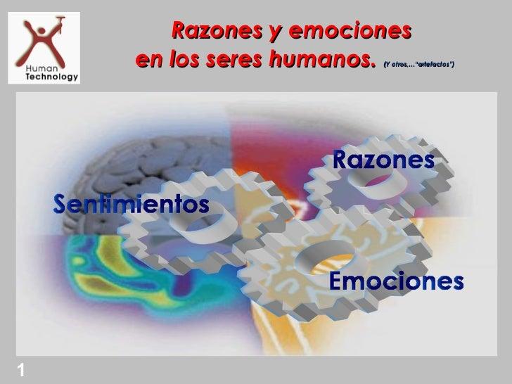 """Razones y emociones    en los seres humanos.                       (Y otros,…""""artefactos"""")1"""