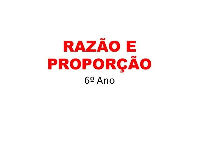 RAZÃO EPROPORÇÃO   6º Ano