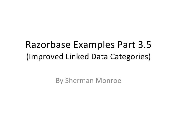 Razorbase Examples Part 3.5 (Improved Linked Data Categories) By Sherman Monroe