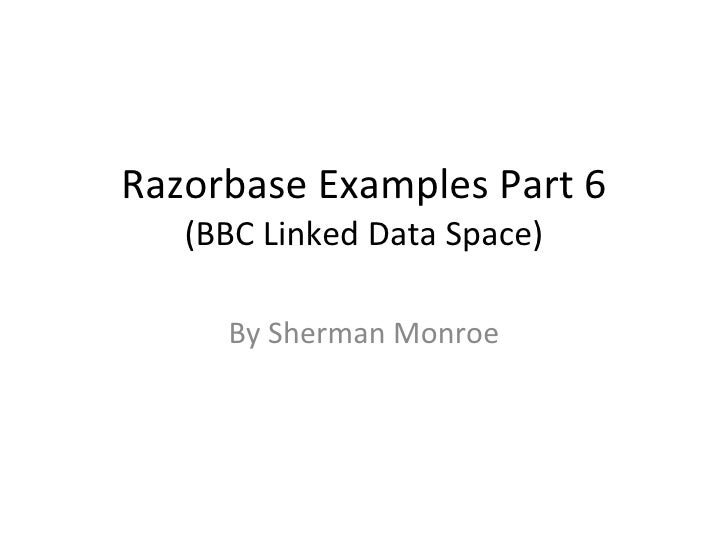 Razorbase Examples Part 6 (BBC Linked Data Space) By Sherman Monroe