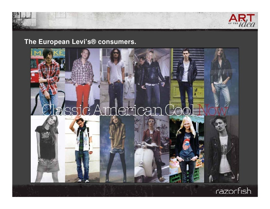 The European Levi's® consumers.