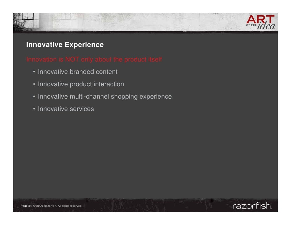 Innovative Experience     Innovation is NOT only about the product itself          • Innovative branded content          •...