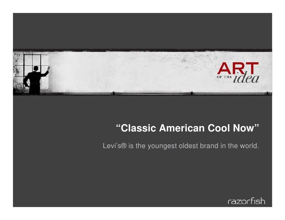 """""""Classic American Cool Now"""" Levi's® is the youngest oldest brand in the world."""