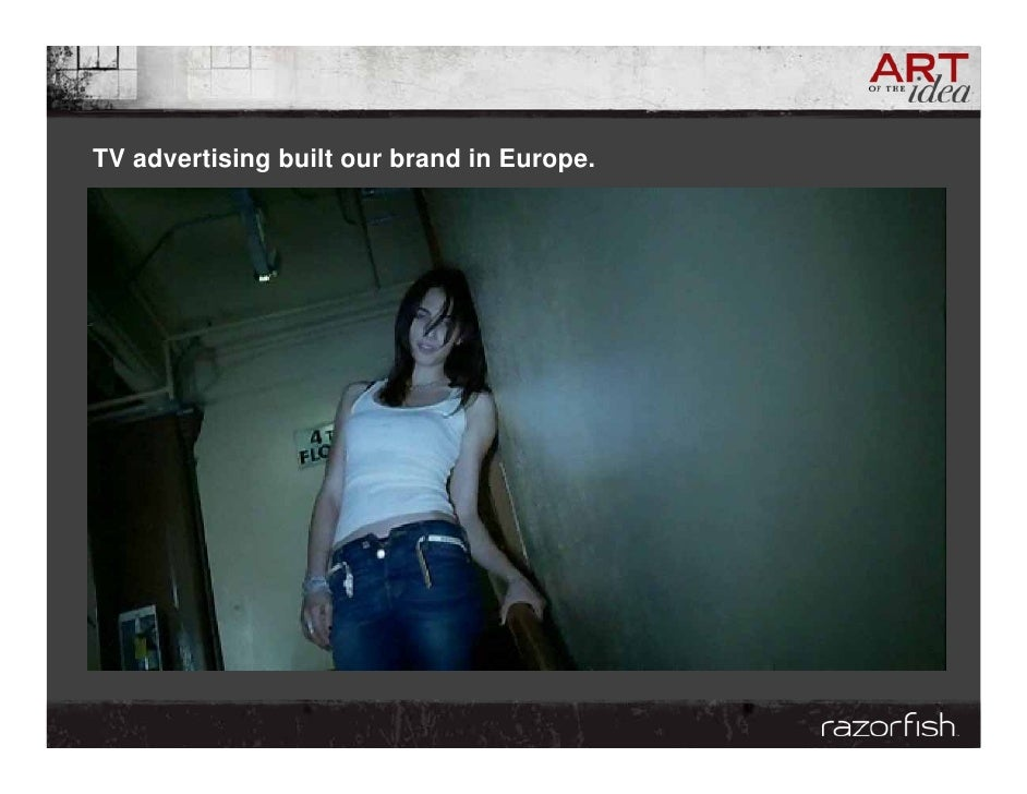 TV advertising built our brand in Europe.