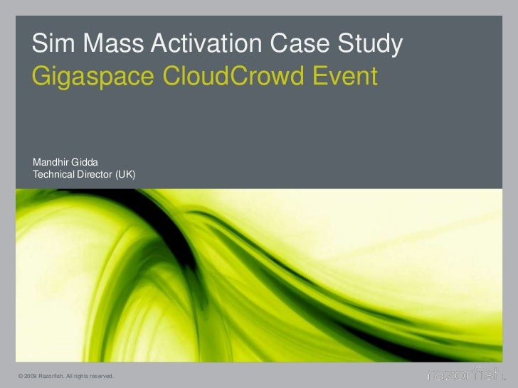 Sim Mass Activation Case Study<br />Gigaspace CloudCrowd Event<br />Mandhir Gidda<br />Technical Director (UK)<br />