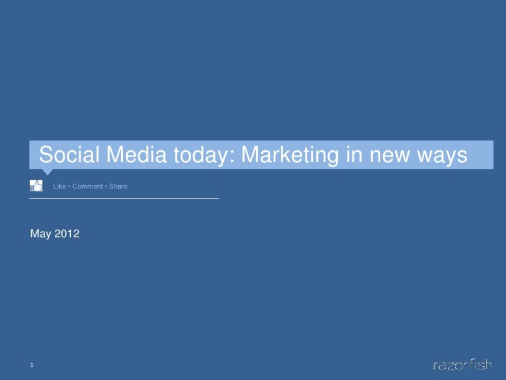 Social Media today: Marketing in new ways     Like • Comment • ShareMay 20121