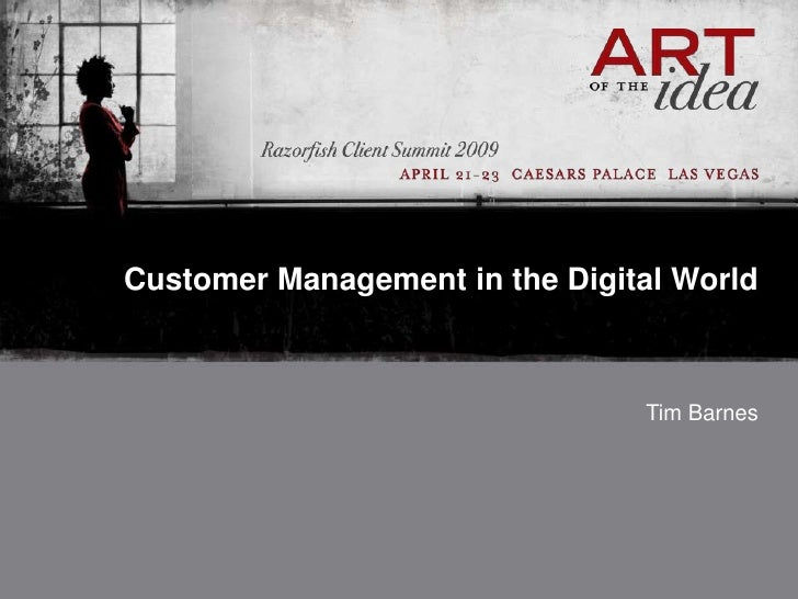 Customer Management in the Digital World                                    Tim Barnes