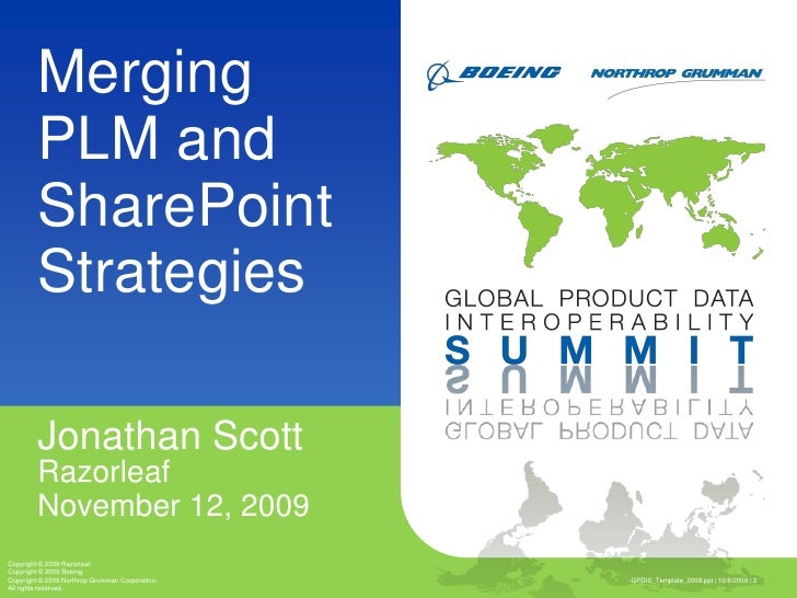 GPDIS_Template_2009.ppt | 10/6/2009 | 2<br />Merging PLM and SharePoint Strategies<br />Jonathan Scott<br />Razorleaf<br /...