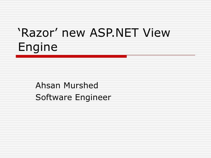 ' Razor' new ASP.NET View Engine Ahsan Murshed Software Engineer