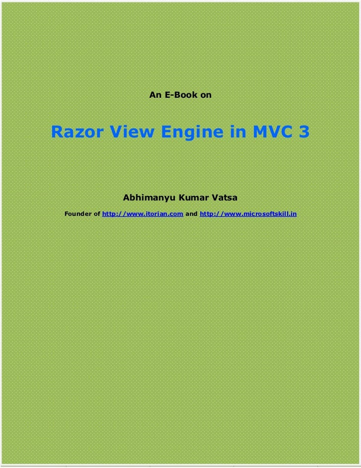 Razor View Engine in MVC 3                                     An E-Book on  Razor View Engine in MVC 3                   ...