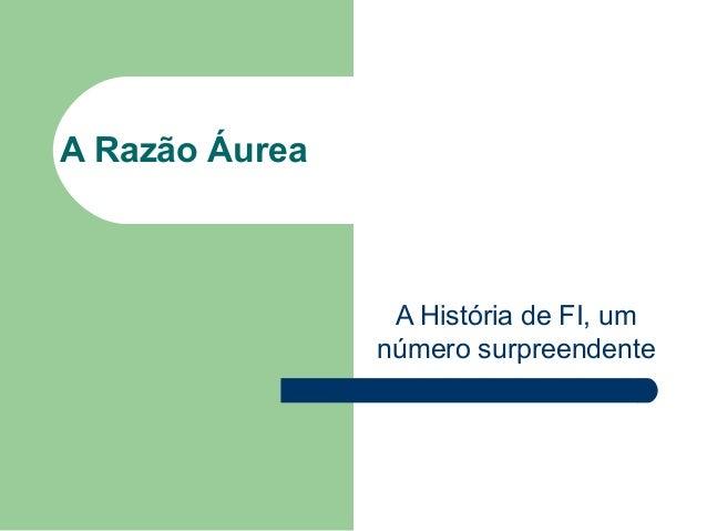 A Razão Áurea A História de FI, um número surpreendente