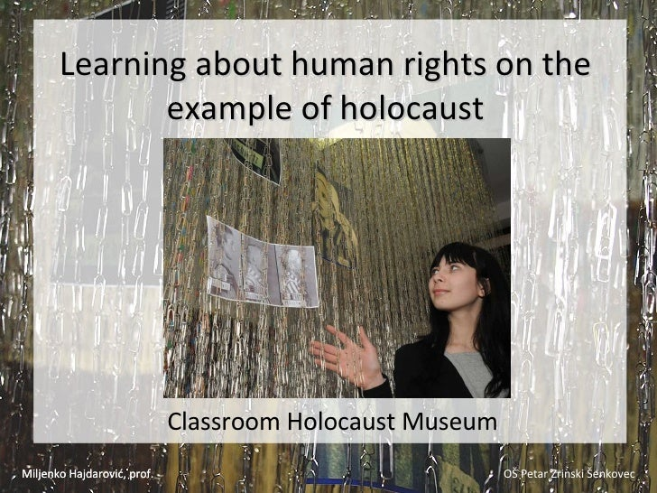 L earning about human rights on the example of holocaust Classroom Holocaust Museum