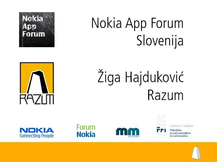 Nokia App Forum                       Slovenija     © Razum 2010   www.razum.si       info@razum.si